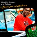 Locos por Mi Habana (Remasterizado)/Manolito Simonet Y Su Trabuco