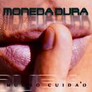Mucho Cuida'o (Remasterizado)/Moneda Dura