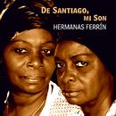 De Santiago, Mi Son (Remasterizado)/Hermanas Ferrín