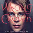 Wrong Crowd (Purple Disco Machine Remix)/Tom Odell