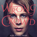 Wrong Crowd (Alex Schulz Remix)/Tom Odell