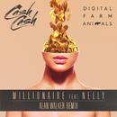 Millionaire (Alan Walker Remix) feat.Nelly/Digital Farm Animals