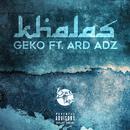 Khalas feat.Ard Ardz/GEKO