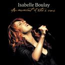 Au moment d'être à vous (Live)/Isabelle Boulay