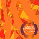 Milagro/Mambo Brothers