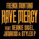 Have Mercy feat.Beanie Sigel,Jadakiss,Styles P/French Montana