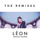 Tired of Talking (Remixes)/LÉON