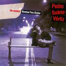 (No Existen) Técnicas para Olvidar/Pedro Suárez-Vértiz