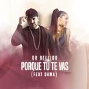 Porque Tu Te Vas feat.Dama/Dr. Bellido