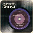 A Bailar Con el.../Quinteto Fantasía