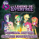 Legend of Everfree (Original Motion Picture Soundtrack) - EP/My Little Pony