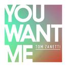 You Want Me feat.Sadie Ama/Tom Zanetti