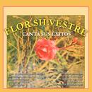 Canta Sus Éxitos/Flor Silvestre
