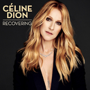 Recovering/Celine Dion