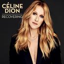 Recovering/Céline Dion