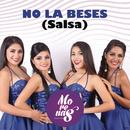 No La Beses (Salsa)/Orquesta Morenas
