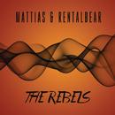 The Rebels/Mattias & Rentalbear