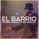 Un Mísero Currante y Punto (Radio Edit)/El Barrio