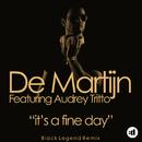 It's A Fine Day (Black Legend Mix) feat.Audrey Tritto/De Martijn