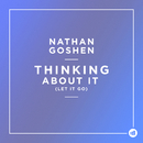 Thinking About It (Let It go)/Nathan Goshen