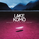 Weight of Fear and Doubt/Lake Komo