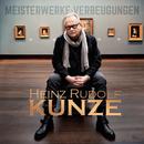MEISTERWERKE:VERBEUGUNGEN/Heinz Rudolf Kunze