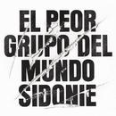 El Peor Grupo del Mundo/Sidonie