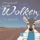 Wie die Wolken (Remixes)/Hirschwell
