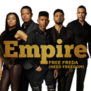 Free Freda (Need Freedom) feat.Sierra McClain/Empire Cast