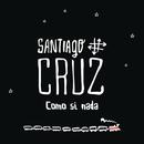 Como si Nada/Santiago Cruz