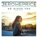Me Minus You (Remixes)/Jerome Price