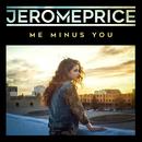Me Minus You/Jerome Price