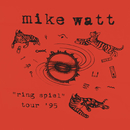 Ring Spiel Tour '95 (Live)/Mike Watt
