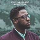 Stop the Moment (Acoustic) - EP/Kelvin Jones