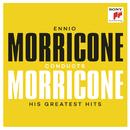 Ennio Morricone conducts Morricone - His Greatest Hits/Ennio Morricone