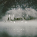Be the Truth/Marc Mysterio & J Rice