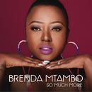 So Much More/Brenda Mtambo