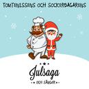 Tomtenissens och sockerbagarens julsaga och sånger/Agneta Bolme, Valdemar Hashmi & Wali Hashmi