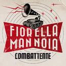 Combattente/Fiorella Mannoia