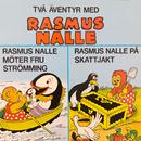 Rasmus Nalle möter fru Strömming / Rasmus Nalle på skattjakt/Rasmus Nalle