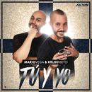 Tú y Yo/Mario Vega & Krlos Nieto