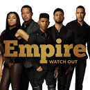 Watch Out feat.Ezri Walker/Empire Cast