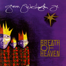 Breath of Heaven/Grover Washington, Jr.