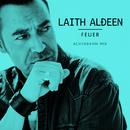 Feuer (Achtabahn Mix)/Laith Al-Deen