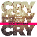 My Heart Is So Heavy (Niklas Ibach Remix)/Cry Boy Cry