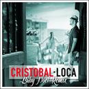 Loca (Baby Noel Remix)/Cristobal