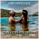 La Vida Es Bella/Kra Martinez
