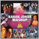 Karan Johar Mashup (By Dj Chetas)/Shankar Ehsaan Loy, Jatin-Lalit, Aadesh Srivastava, Sandesh Shandilya, Vishal & Shekhar, Alka Yagnik, Sonu Nigam & Shankar Mahadevan