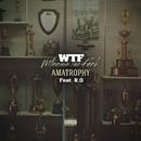 amaTrophy feat.K.O/WTF?!