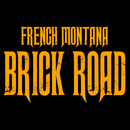 Brick Road/French Montana